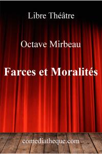 Farces et Moralités d'Octave Mirbeau – Edition