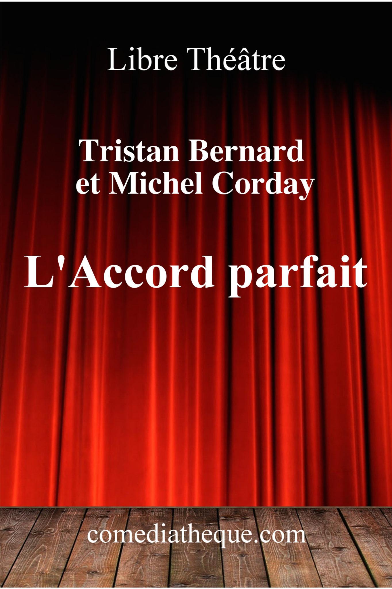 L'Accord parfait de Tristan Bernard et Michel Corday – Edition