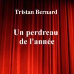 Un Perdreau de l'année de Tristan Bernard – Edition