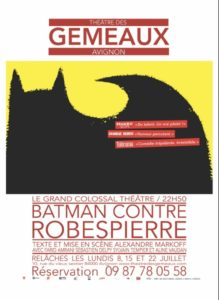 Batman contre Robespierre par Le Grand Colossal Théâtre
