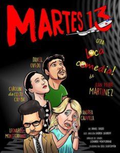 Martes 13 mise en scène Daniel Oviedo
