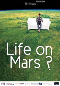 Life on Mars ? par la Compagnie Thespis