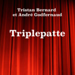 Triplepatte de Tristan Bernard et André Godfernaux – Edition
