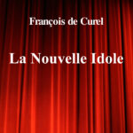 La Nouvelle Idole de François de Curel