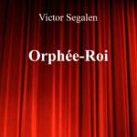 Orphée-Roi de Victor Segalen – Editions