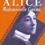 Alice, Mademoiselle Cinéma de Caroline Rainette